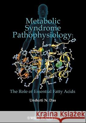 Metabolic Syndrome Pathophysiology : The Role of Essential Fatty Acids  9780813815534