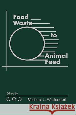 Food Waste to Animal Feed-00 Michael L. Westendorf 9780813825403