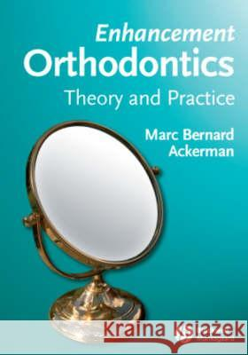 Enhancement Orthodontics: Theory and Practice Marc Ackerman 9780813826233