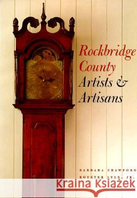 Rockbridge County Artists and Artisans Barbara Crawford Royster Lyle 9780813916385