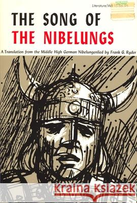 Song of the Nibelungs: A Verse Translation from the Middle High German Nibelungenlied Frank Glessner Ryder 9780814311929