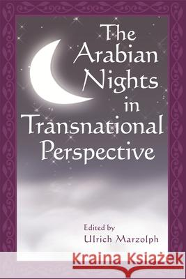 The Arabian Nights in Transnational Perspective Ulrich Marzolph 9780814332870