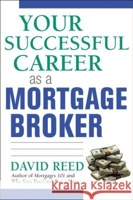 Your Successful Career as a Mortgage Broker David Reed 9780814473702