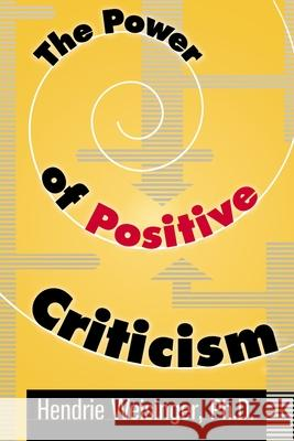 The Power of Positive Criticism Ph. D. Hendrie Weisinger 9780814474723