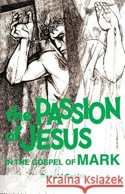 The Passion of Jesus in the Gospel of Mark Donald Senior 9780814654361 Michael Glazier Books