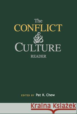 The Conflict and Culture Reader Pat K. Chew 9780814715796