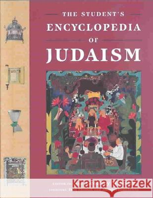 The Student's Encyclopedia of Judaism Geoffrey Wigoder Fred Skolnik Shmuel Himelstein 9780814742754