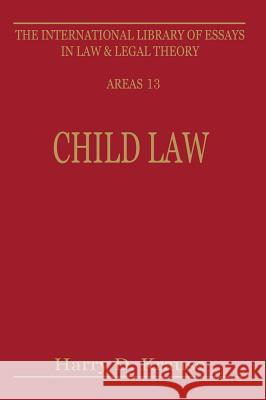 Child Law: Parent, Child, State Harry D. Krause Harry D. Krause 9780814746318