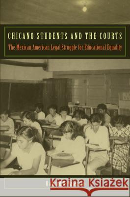 Chicano Students and the Courts Richard R. Valencia 9780814788196