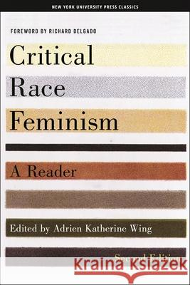 Critical Race Feminism, Second Edition: A Reader Adrien K. Wing 9780814793947