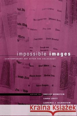 Impossible Images: Contemporary Art After the Holocaust Shelley Hornstein Laura Levitt Laurence J. Silberstein 9780814798256