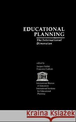 Educational Planning: The International Dimension Jacques Hallak Francoise Caillods 9780815320241