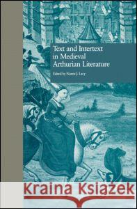 Text and Intertext in Medieval Arthurian Literature Norris J. Lacy Norris J. Lacy  9780815323853 Taylor & Francis