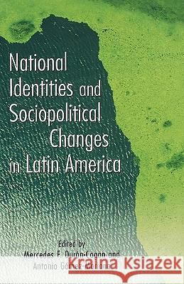 National Identities and Socio-Political Changes in Latin America A Gomez-Moriana 9780815330615 0