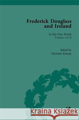 Frederick Douglass in Ireland: In His Own Words Christine Kinealy 9780815380634 Routledge