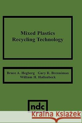 Mixed Plastics Recycling Technology Bruce A. Hegberg 9780815512974