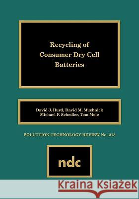 Recycling of Consumer Dry Cell Batteries David J. Hurd 9780815513254 Noyes Data Corporation/Noyes Publications