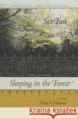Sleeping in the Forest: Stories and Poems Sait Faik Talat S. Halman Jayne L. Warner 9780815608042