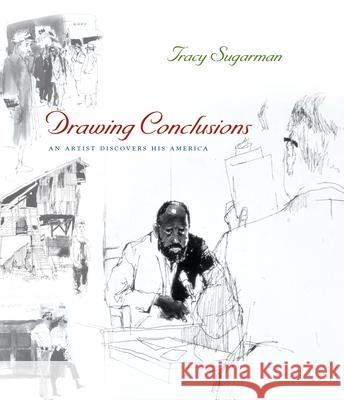Drawing Conclusions: An Artist Discovers His America Tracy Sugarman Tracy Sugarman 9780815608714