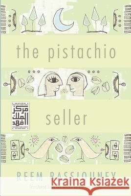 The Pistachio Seller Reem Bassiouney Osman Nusairi 9780815609193