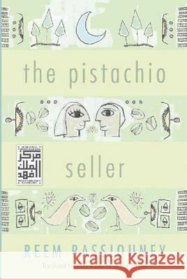 The Pistachio Seller Reem Bassiouney Osman Nusairi 9780815610311