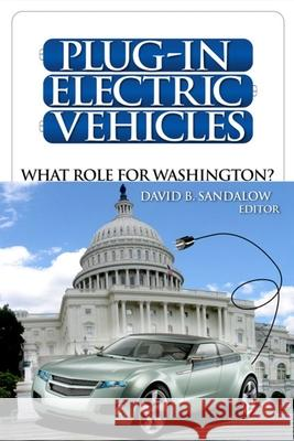 Plug-In Electric Vehicles : What Role for Washington? Jan Lodal 9780815703051