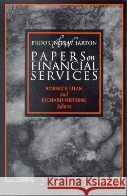 Brookings-Wharton Papers on Financial Services Robert E. Litan Richard Herring 9780815710233