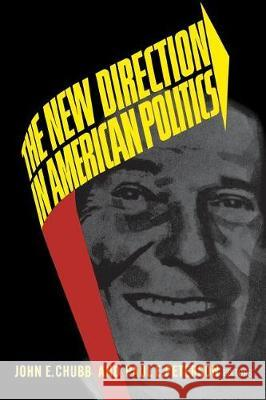 New Direction in American Politics John E. Chubb Paul E. Peterson 9780815714057 Brookings Institution Press