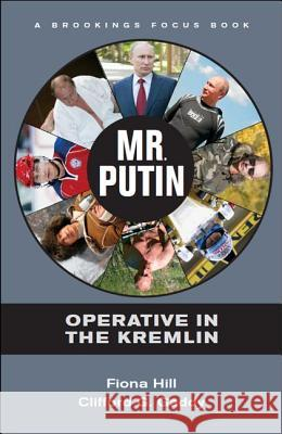 Mr. Putin: Operative in the Kremlin Fiona Hill 9780815723769