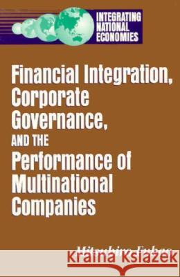 Financial Integration, Corporate Governance, and the Performance of Multinational Companies Mitsuhiro Fukao 9780815729877