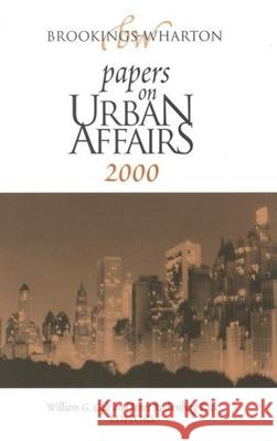 Brookings-Wharton Papers on Urban Affairs: 2000 William G. Gale Janet Rothenberg Pack 9780815730750