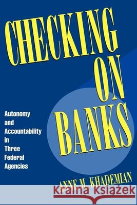 Checking on Banks Anne M. Khademian 9780815749233