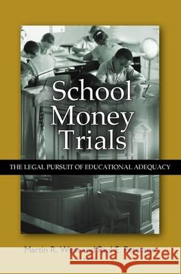 School Money Trials: The Legal Pursuit of Educational Adequacy Martin R. West Paul E. Peterson 9780815770305