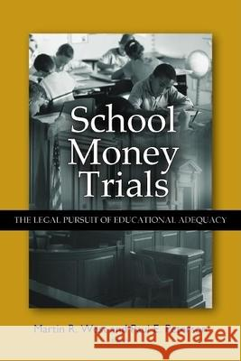 School Money Trials: The Legal Pursuit of Educational Adequacy Martin R. West Paul E. Peterson 9780815770312