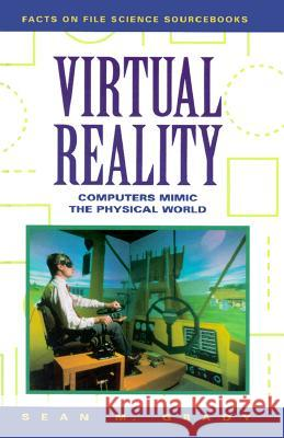 Virtual Reality: Computers Mimic the Physical World Sean M. Grady 9780816036059