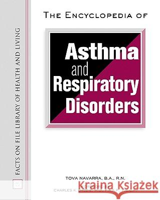 The Encyclopedia of Asthma and Respiratory Disorders Tova Navarra Charles K. Dadzie 9780816044672