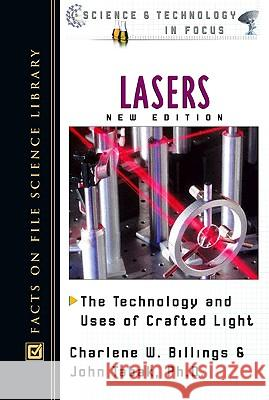 Lasers: The Technology and Uses of Crafted Light Charlene W. Billings John Tabak 9780816047840 Facts on File