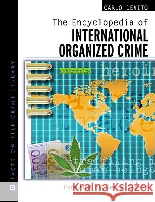 The Encyclopedia of International Organized Crime Carlo D 9780816048489