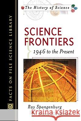Science Frontiers Ray Spangenburg Diane Kit Moser 9780816048557