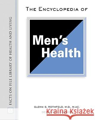 Encyclopedia of Men's Health Deborah S. Romaine Glenn S. Rothfeld Glen S. Rothfeld 9780816051779 Facts on File