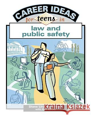 Career Ideas for Teens in Law and Public Safety Diane Lindsey Reeves Gail Karlitz 9780816052912