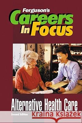 Alternative Health Care Ferguson Publishing 9780816054831