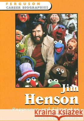 Jim Henson : Puppeteer and Filmmaker James Robert Parish 9780816058341