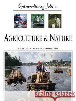 Extraordinary Jobs in Agriculture and Nature Alecia T. Devantier Carol A. Turkington 9780816058549