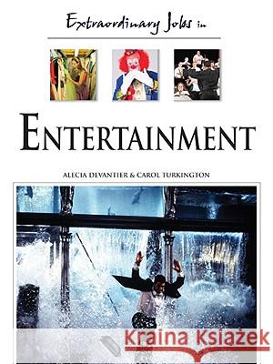 Extraordinary Jobs in Entertainment Alecia T. Devantier Carol A. Turkington 9780816058556