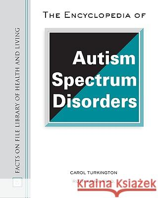 The Encyclopedia of Autism Spectrum Disorders Carol Turnkington Ruth Anan 9780816060023