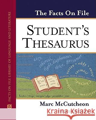 The Facts on File Student's Thesaurus, Third Edition Marc McCutcheon 9780816060382