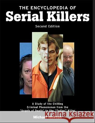 The Encyclopedia of Serial Killers Michael Newton 9780816061969 Checkmark Books