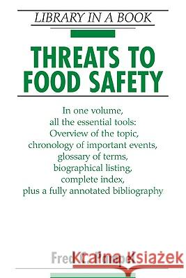 Threats to Food Safety Fred C. Pampel 9780816062812