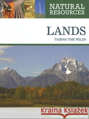 Lands: Taming the Wilds Julie Kerr Casper 9780816063567